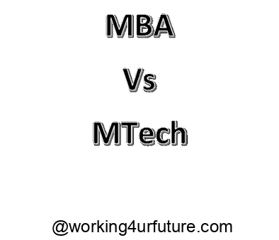 comparision of mba and mtech